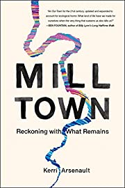 Mill Town: Reckoning with What Remains de…
