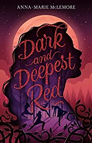 Dark and Deepest Red de Anna-Marie Mclemore