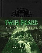 Twin Peaks: The Final Dossier par Mark Frost