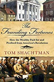 The founding fortunes : how the wealthy paid…