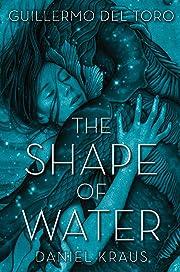 The Shape of Water – tekijä: Guillermo…