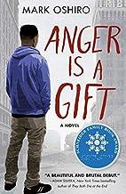 Anger Is a Gift: A Novel by Mark Oshiro