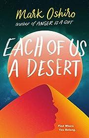 Each of Us a Desert por Mark Oshiro