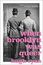 When Brooklyn Was Queer: A History by Hugh…