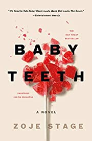 Baby Teeth: A Novel af Zoje Stage