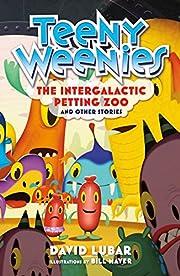 Teeny Weenies: The Intergalactic Petting…