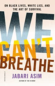 We Can't Breathe: On Black Lives, White…