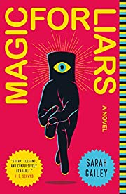 Magic for Liars: A Novel de Sarah Gailey