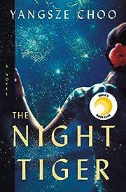 The Night Tiger: A Novel de Yangsze Choo