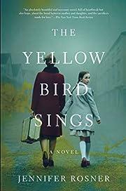 The Yellow Bird Sings: A Novel de Jennifer…