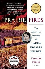 Prairie Fires por Caroline Fraser