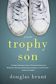 Trophy Son: A Novel – tekijä: Douglas…