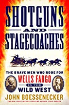 Shotguns and Stagecoaches: The Brave Men Who…