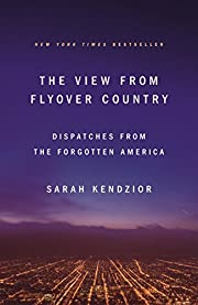 The View from Flyover Country: Dispatches…