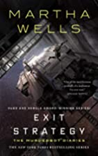 Exit Strategy: The Murderbot Diaries by…