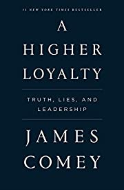 A Higher Loyalty: Truth, Lies, and…