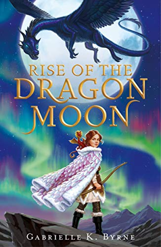 Rise of the Dragon Moon by Gabrielle Byrne