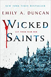 Wicked Saints: A Novel (Something Dark and…