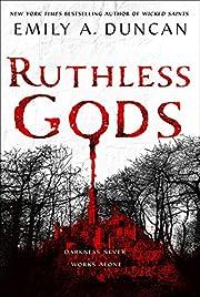 Ruthless Gods: A Novel (Something Dark and…