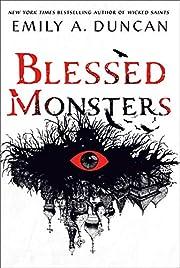 Blessed Monsters: A Novel: 3 (Something Dark…