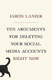 Ten Arguments for Deleting Your Social Media…