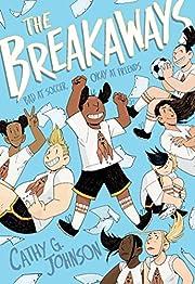 The Breakaways de Cathy G. Johnson