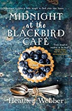 Midnight at the Blackbird Cafe: A Novel by…