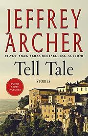 Tell Tale: Stories de Jeffrey Archer