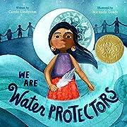 We Are Water Protectors de Carole Lindstrom