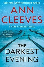The Darkest Evening: A Vera Stanhope Novel…