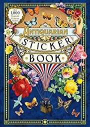 The Antiquarian Sticker Book: Over 1,000…