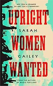 Upright Women Wanted af Sarah Gailey