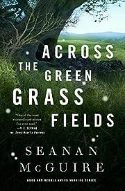 Across the Green Grass Fields (Wayward…