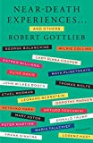 Near-death experiences, and others / Robert Gottlieb