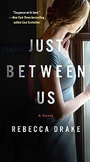 Just Between Us: A Novel – tekijä:…
