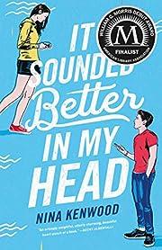 It Sounded Better in My Head de Nina Kenwood