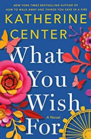 What You Wish For: A Novel de Katherine…