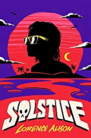 Solstice: A Tropical Horror Comedy by…