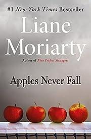 Apples Never Fall por Liane Moriarty
