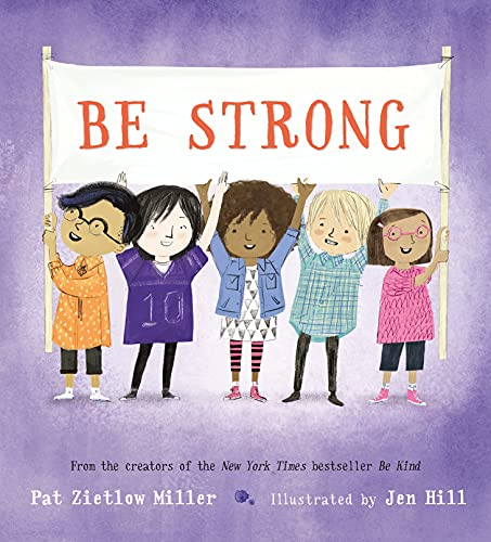 Be Strong by Pat Zietlow Miller