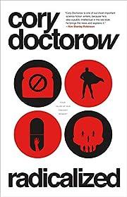 Radicalized por Cory Doctorow