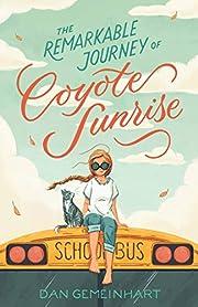 Remarkable Journey of Coyote Sunrise de Dan…