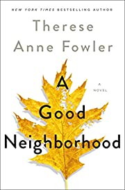 A Good Neighborhood: A Novel par Therese…