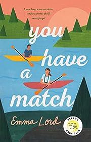 You Have a Match: A Novel av Emma Lord