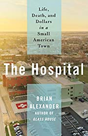 The Hospital: Life, Death, and Dollars in a…