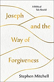 Joseph and the way of forgiveness : a…