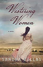Westering Women: A Novel de Sandra Dallas