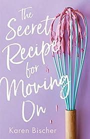 The Secret Recipe for Moving On av Karen…