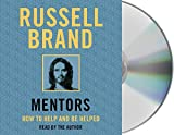 Mentors : how to help and be helped / Russell Brand