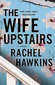 The Wife Upstairs: A Novel – tekijä:…